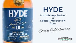 Critique du whiskey irlandais Hyde - rédigée par Stuart McNamara