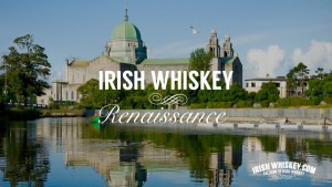 Irish Whiskey Renaissance
